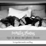 Family Photos ~ Tips and Ideas