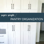 Super Simple Pantry Organization