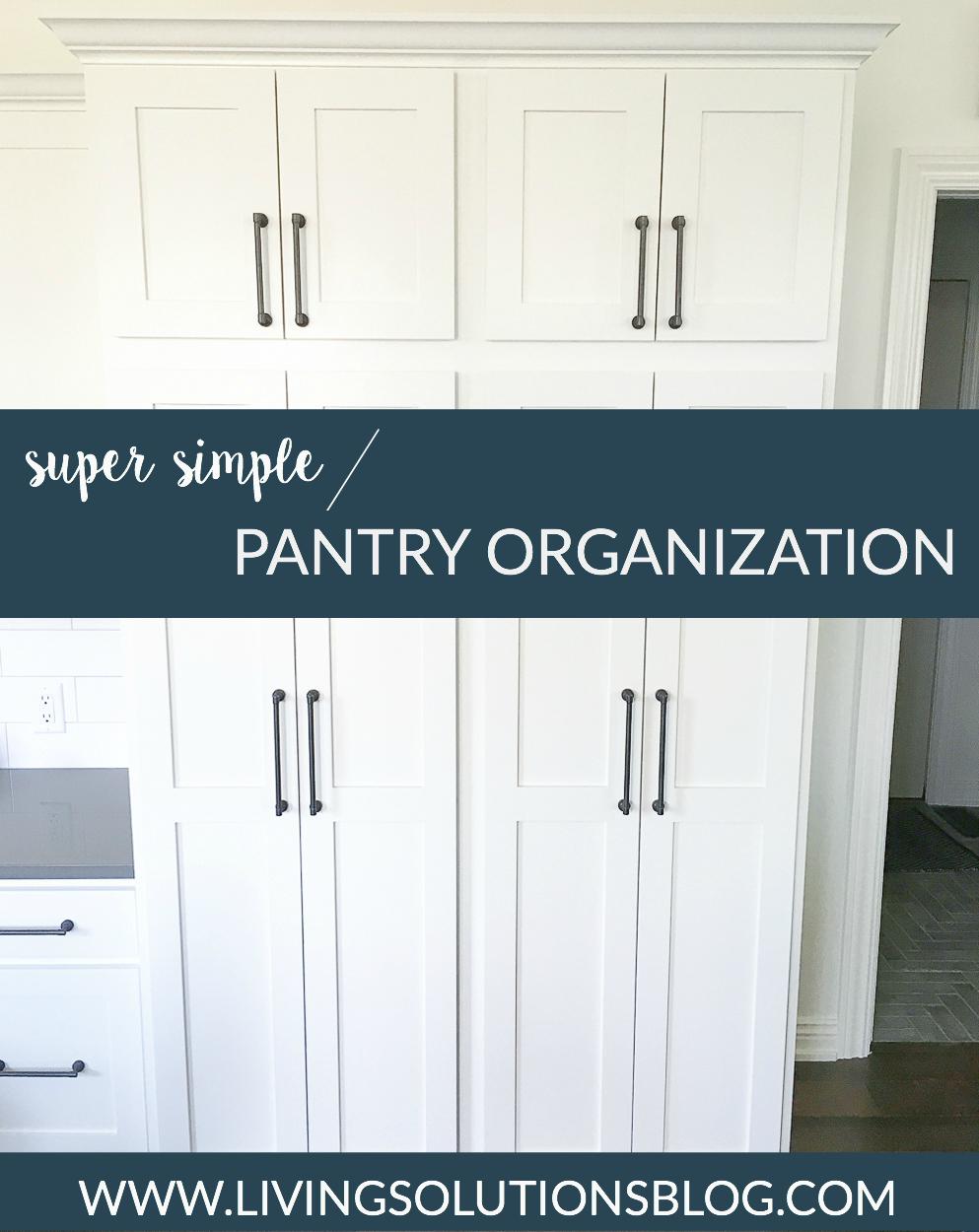 Super Simple Pantry Organization - Living Solutions blog